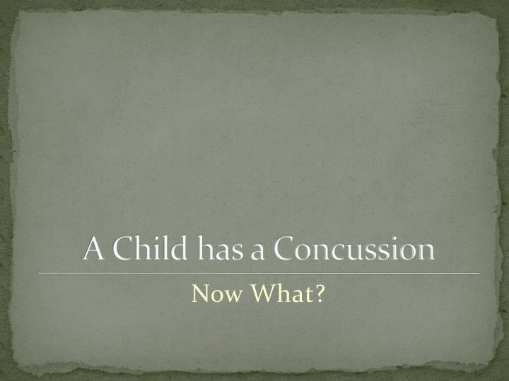 A Child has a Concussion