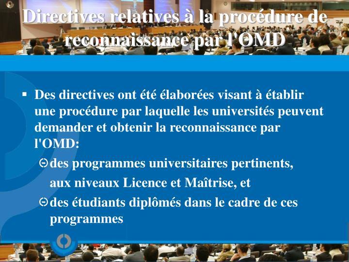 Directives relatives à la procédure de reconnaissance par l'OMD