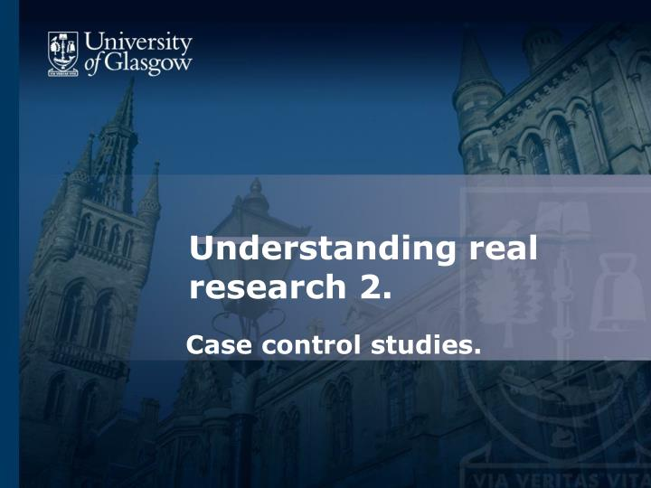 Understanding real research 2