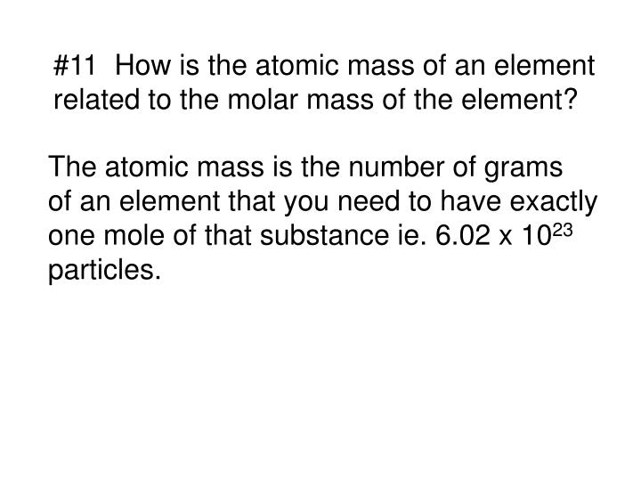 #11  How is the atomic mass of an element