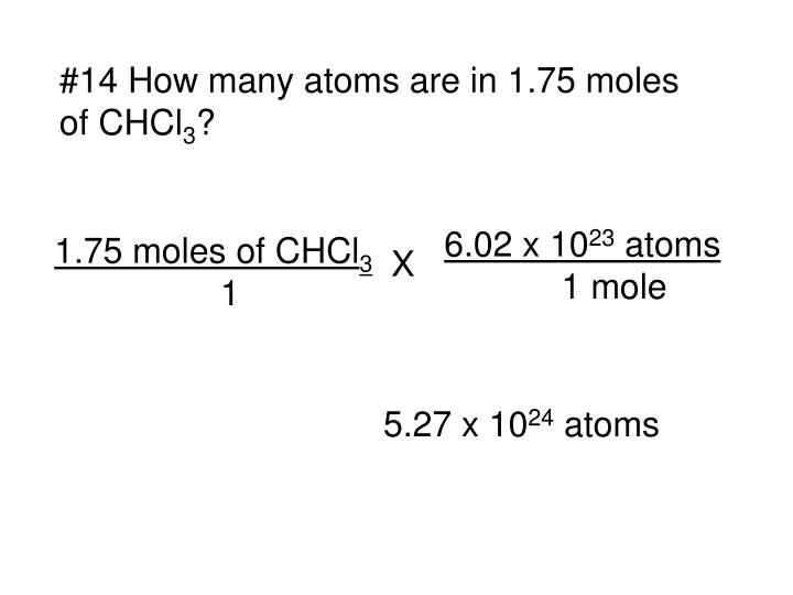 #14 How many atoms are in 1.75 moles