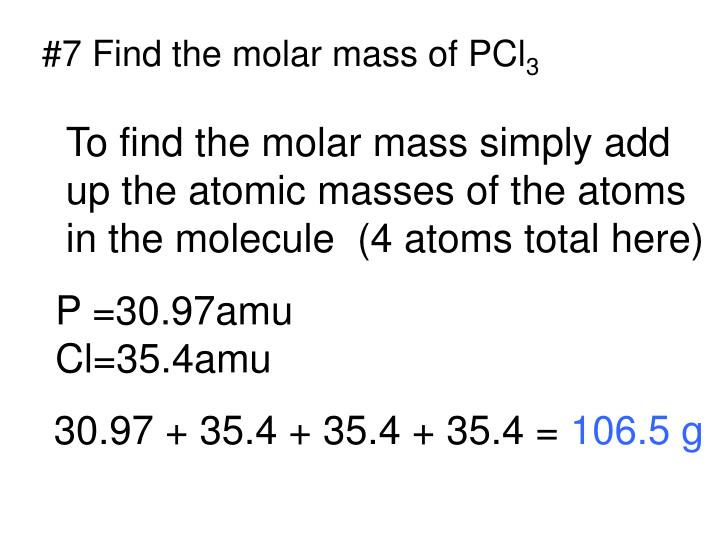 #7 Find the molar mass of PCl