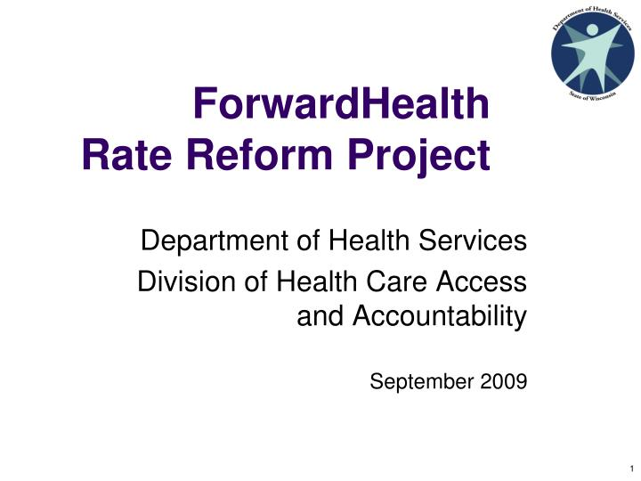 Forwardhealth rate reform project