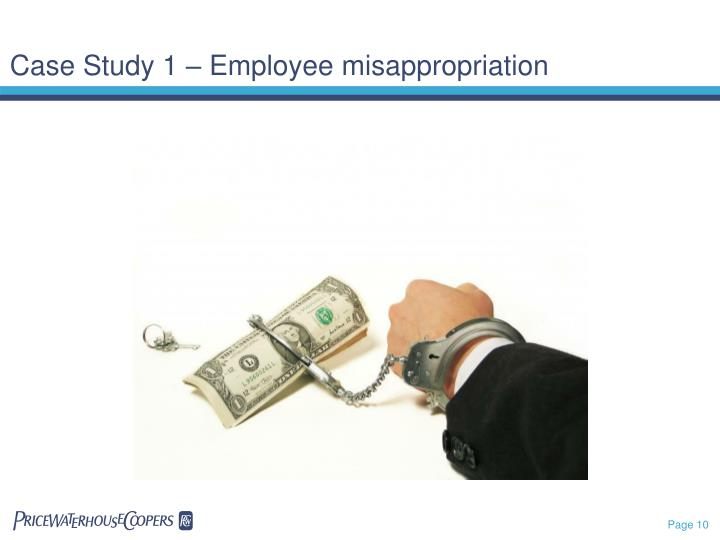 Case Study 1 – Employee misappropriation