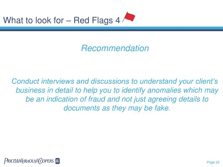 What to look for – Red Flags 4