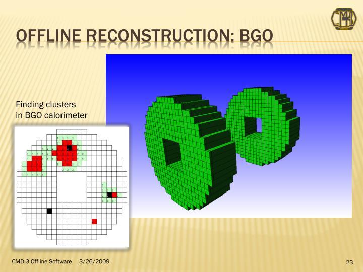 OFFLINE Reconstruction: BGO