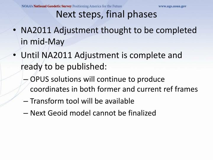 Next steps, final phases