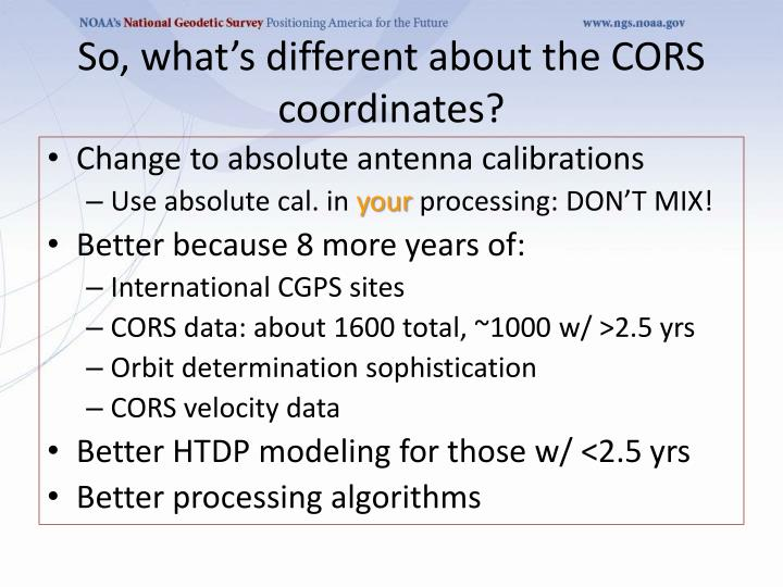 So, what's different about the CORS coordinates?