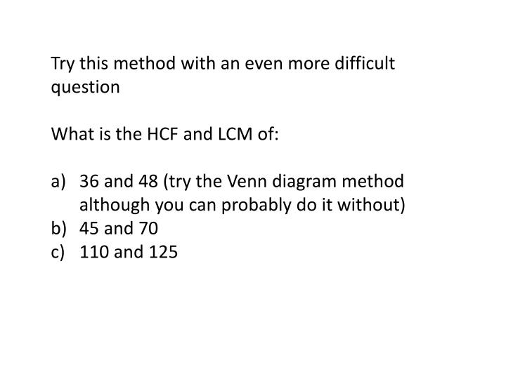Try this method with an even more difficult question