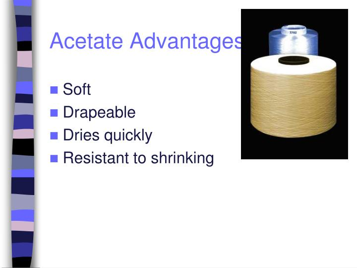 Acetate Advantages