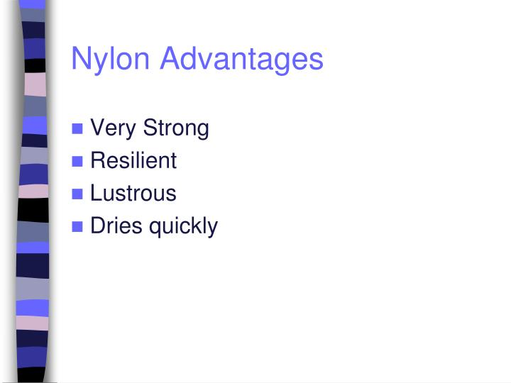 Nylon Advantages