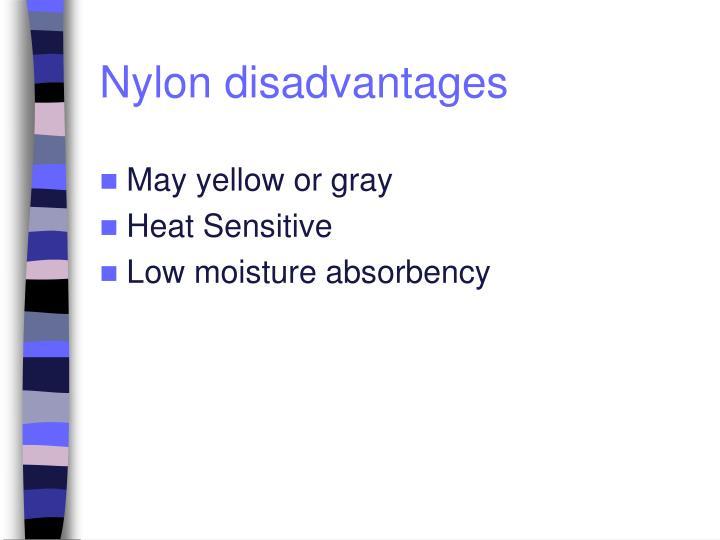 Nylon disadvantages