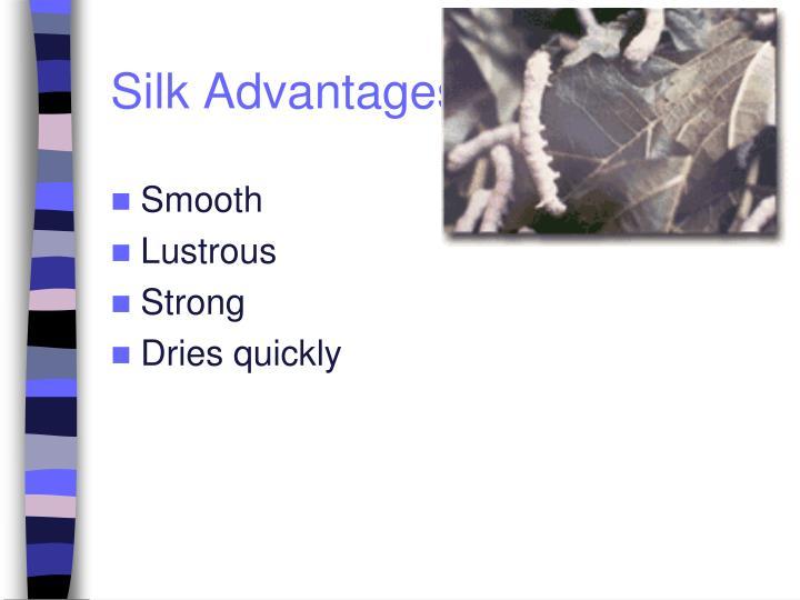 Silk Advantages