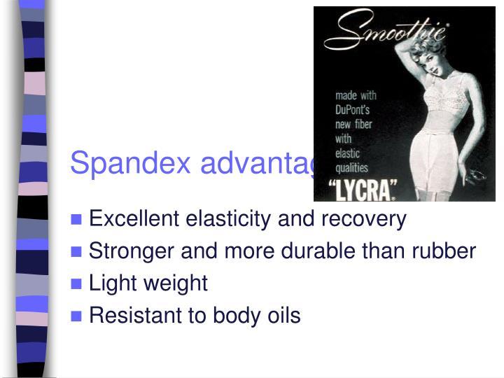 Spandex advantages