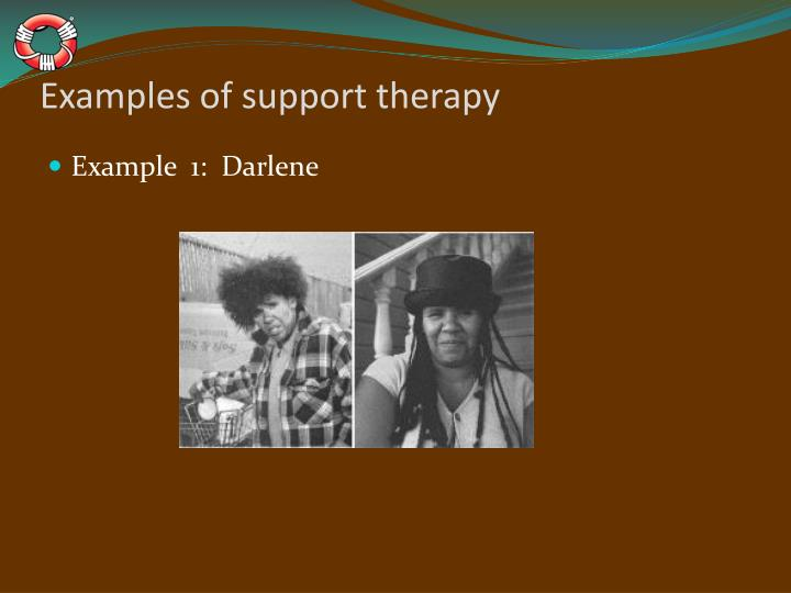 Examples of support therapy