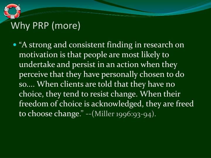Why PRP (more)