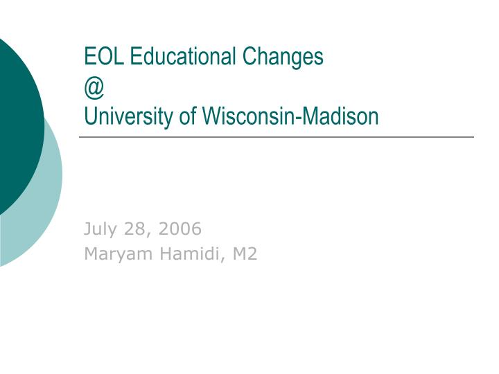 Eol educational changes @ university of wisconsin madison