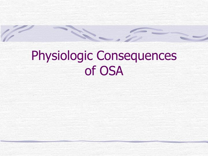 Physiologic Consequences