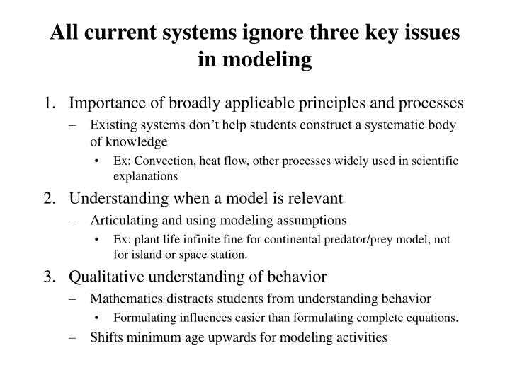 All current systems ignore three key issues in modeling