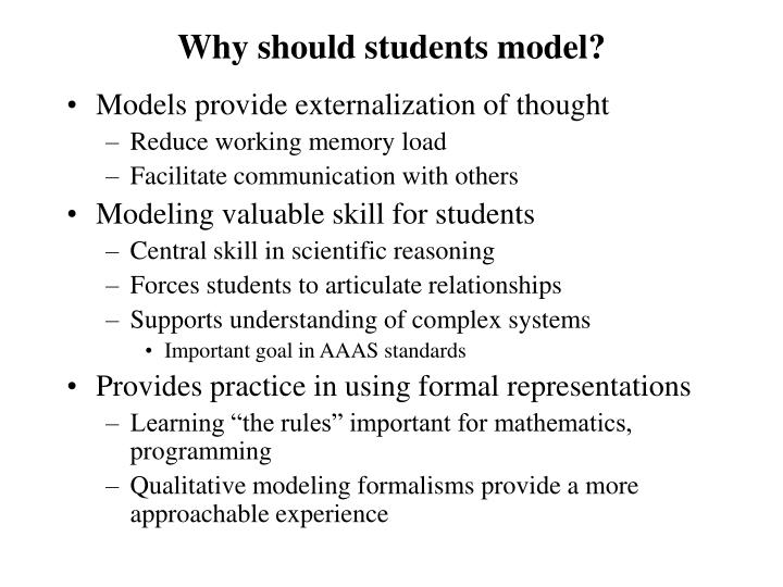 Why should students model