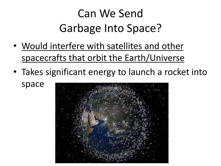 Can we send garbage into space