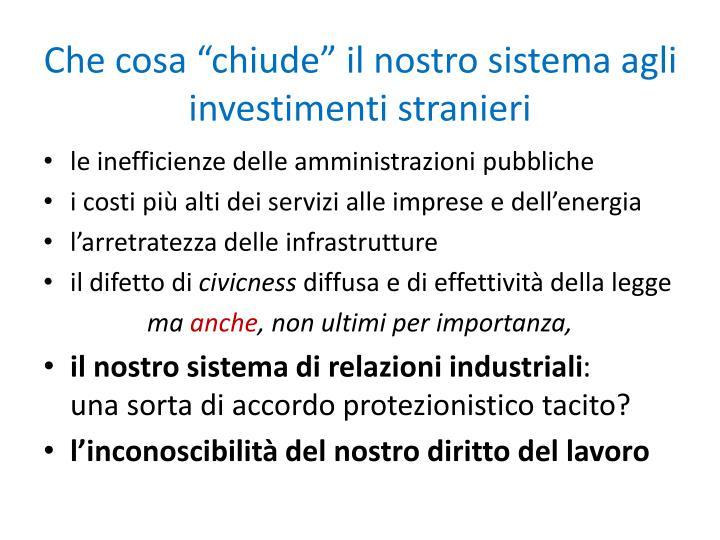 """Che cosa """"chiude"""" il nostro sistema agli investimenti stranieri"""