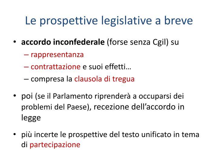 Le prospettive legislative a breve