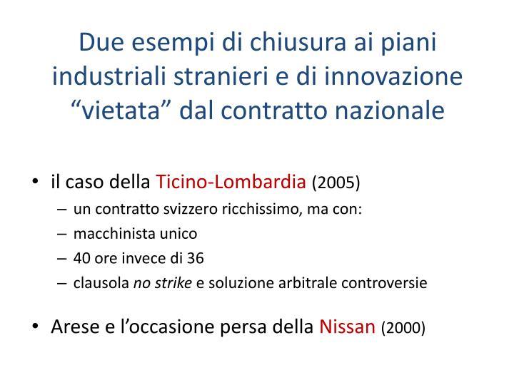 Due esempi di chiusura ai piani industriali stranieri e di innovazione