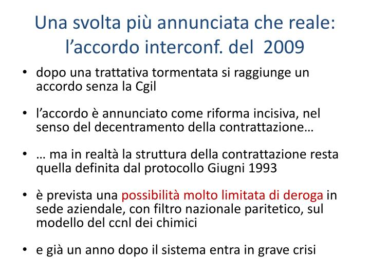 Una svolta più annunciata che reale: l'accordo interconf. del  2009