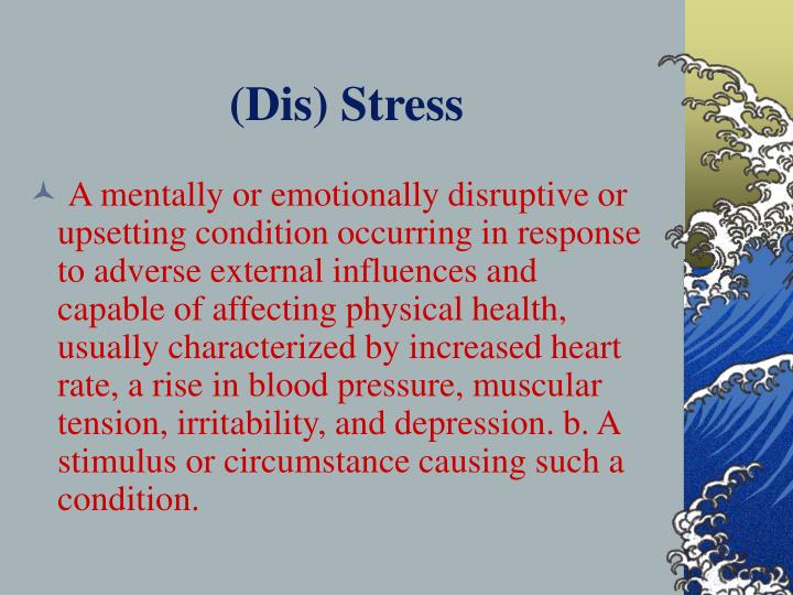 (Dis) Stress