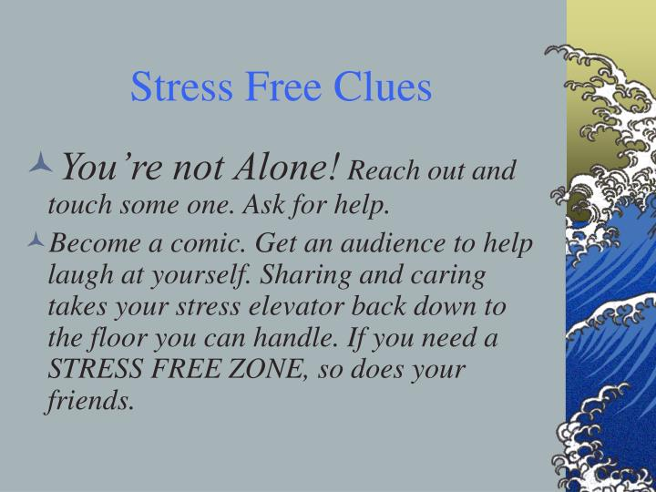 Stress Free Clues