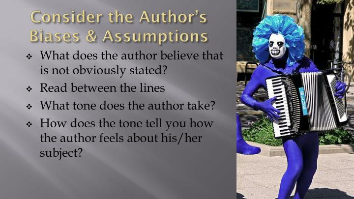 Consider the Author's Biases