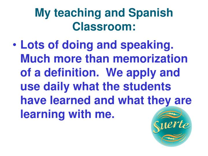 My teaching and Spanish Classroom: