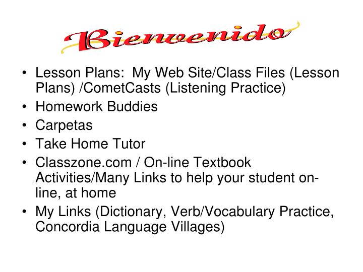 Lesson Plans:  My Web Site/Class Files (Lesson Plans) /CometCasts (Listening Practice)