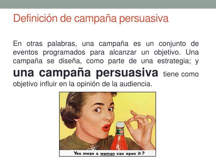 Definición de campaña persuasiva