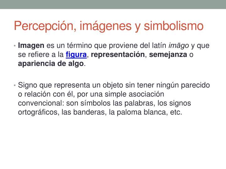 Percepción, imágenes y simbolismo