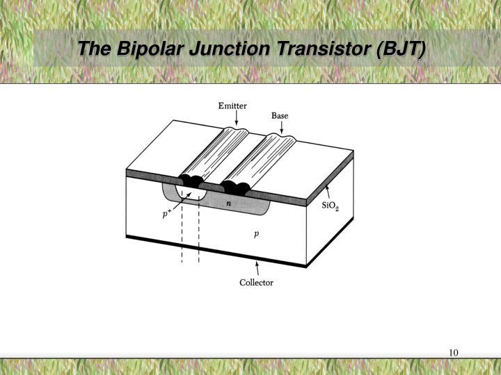 The Bipolar Junction Transistor (BJT)