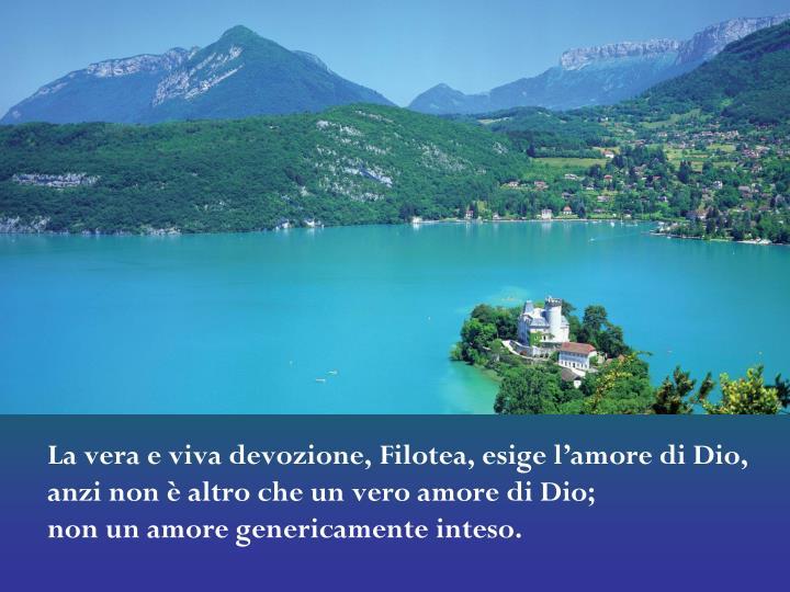 La vera e viva devozione, Filotea, esige l'amore di Dio,