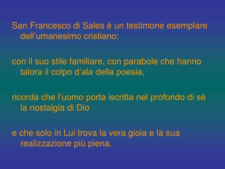 San Francesco di Sales è un testimone esemplare dell'umanesimo cristiano;
