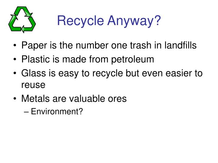 Recycle Anyway?