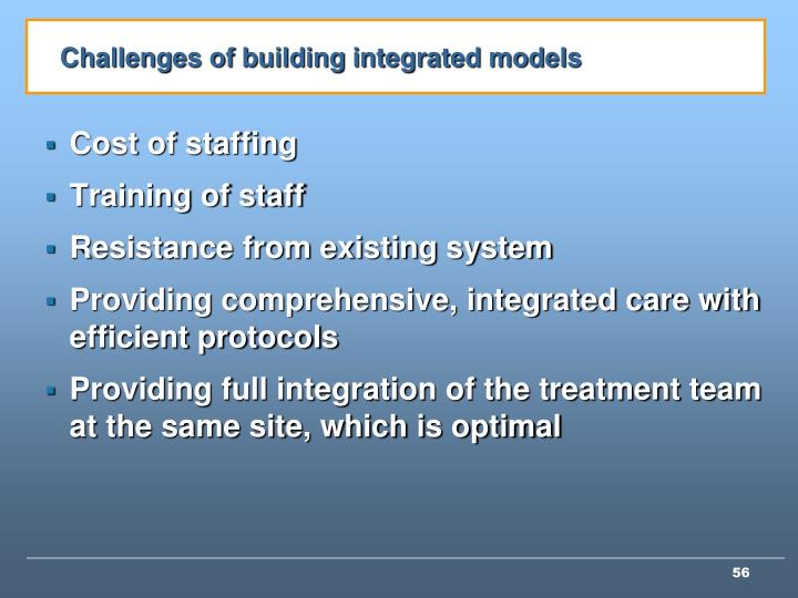 Challenges of building integrated models
