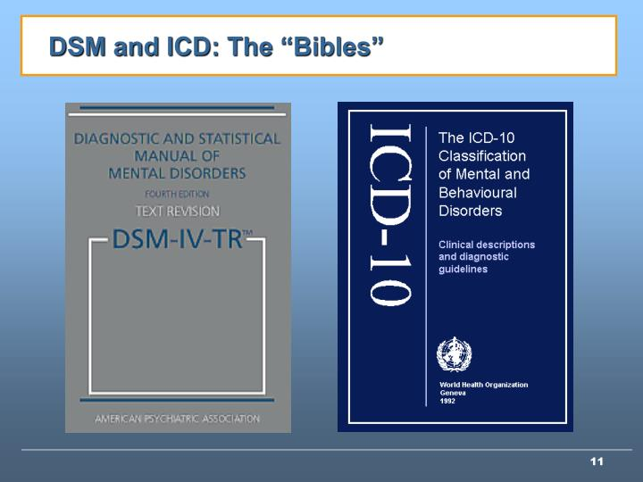 "DSM and ICD: The ""Bibles"""