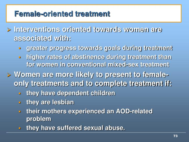 Female-oriented treatment