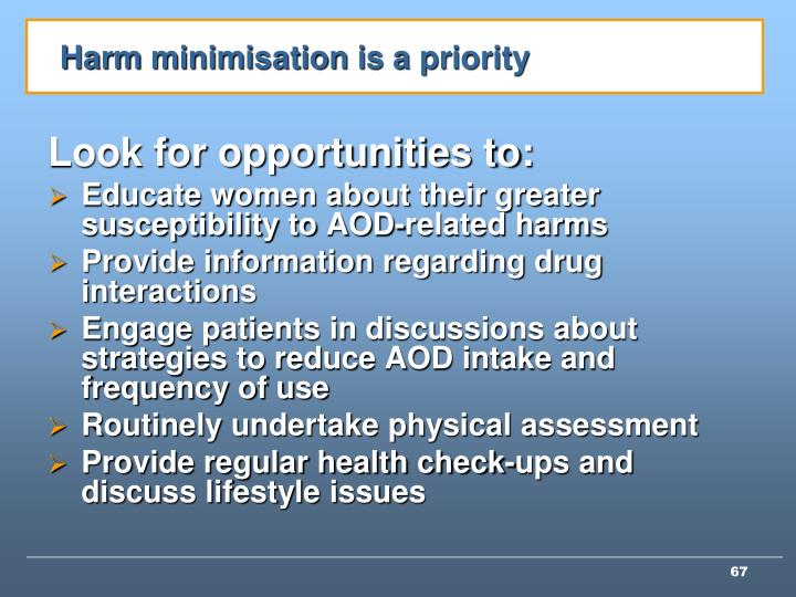 Harm minimisation is a priority