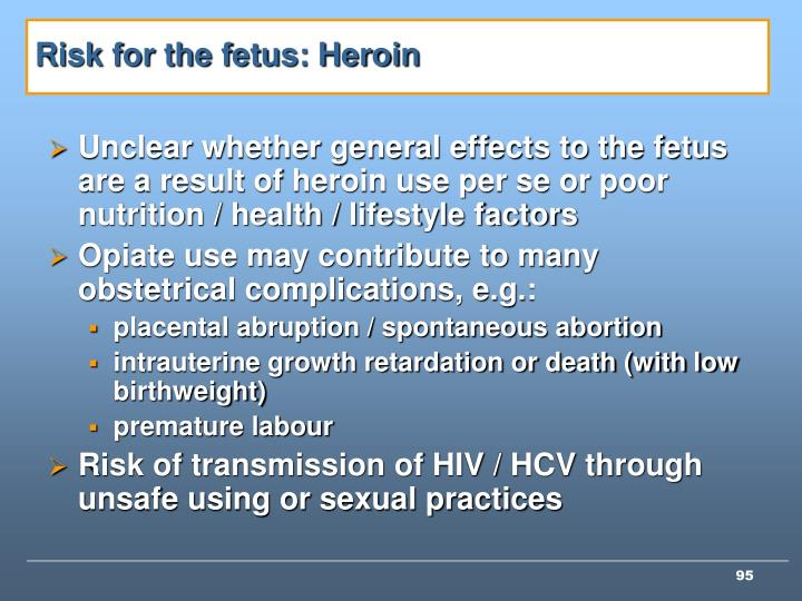 Risk for the fetus: Heroin