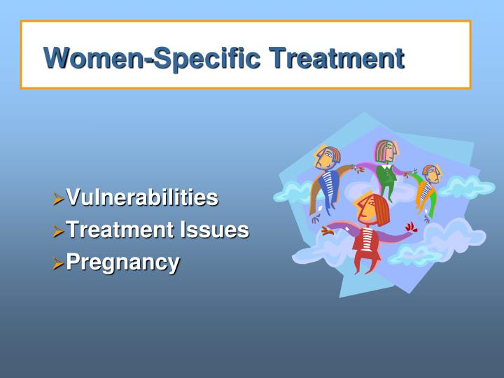 Women-Specific Treatment