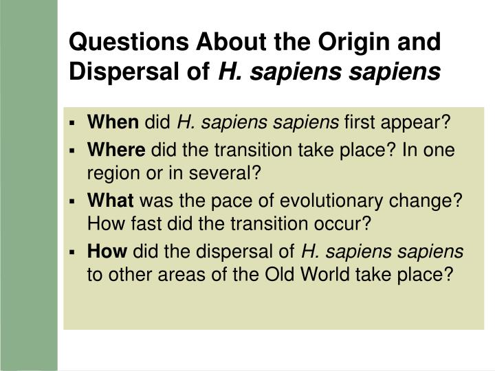 Questions About the Origin and Dispersal of