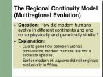 the regional continuity model multiregional evolution