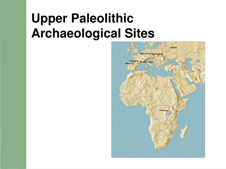 Upper Paleolithic Archaeological Sites