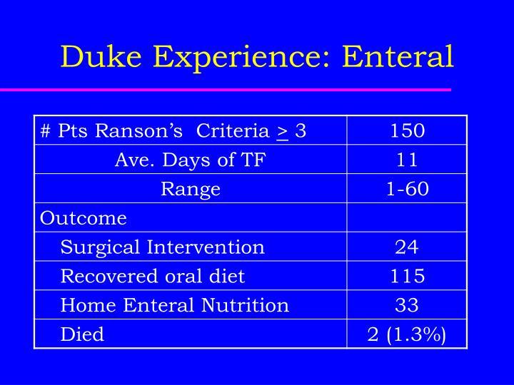 Duke Experience: Enteral